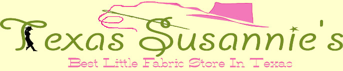 Texas Susannie's Fabric Store - Discount Fabric - Apparel Fabric - Home Decorating Fabric - Quilt Fabric - Upholstery Fabric